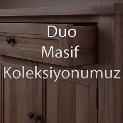 Duo Masif Mobilya Koleksiyonumuz