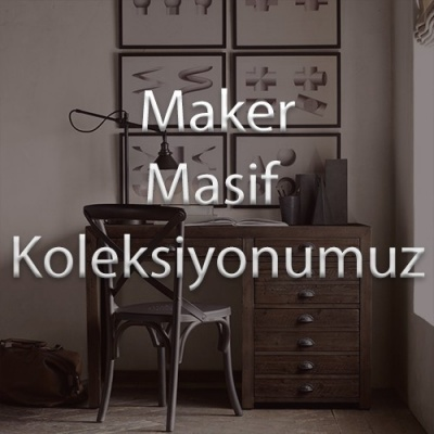 Maker Masif Koleksiyonumuz