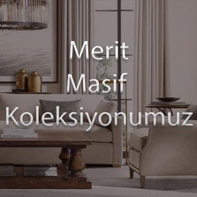 Merit Masif Koleksiyonumuz