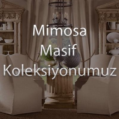Mimosa Masif Koleksiyonumuz