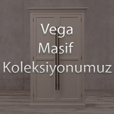 Vega Masif Koleksiyonumuz